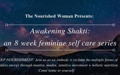 April 9~ May 28 2020: Awakening Shakti 8 week Feminine Embodiment + Self-Care Series in VANCOUVER